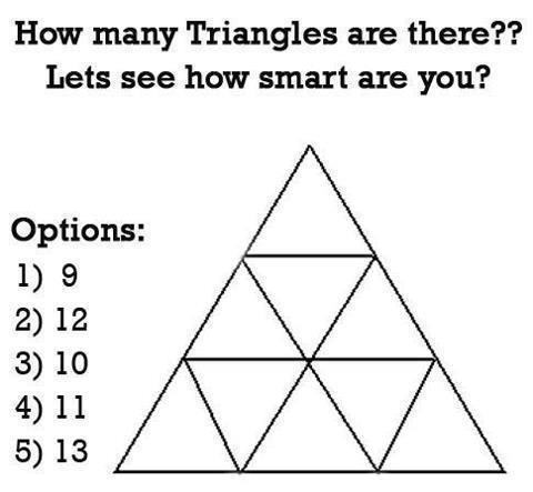 Intelligence Test >> Let's see how intelligent you are >> How many triangles do you see?