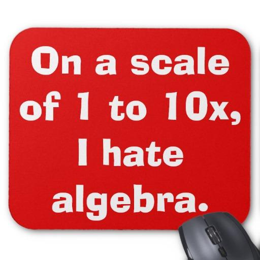 i hate algebra