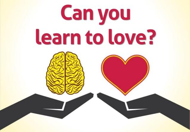 can you learn to love