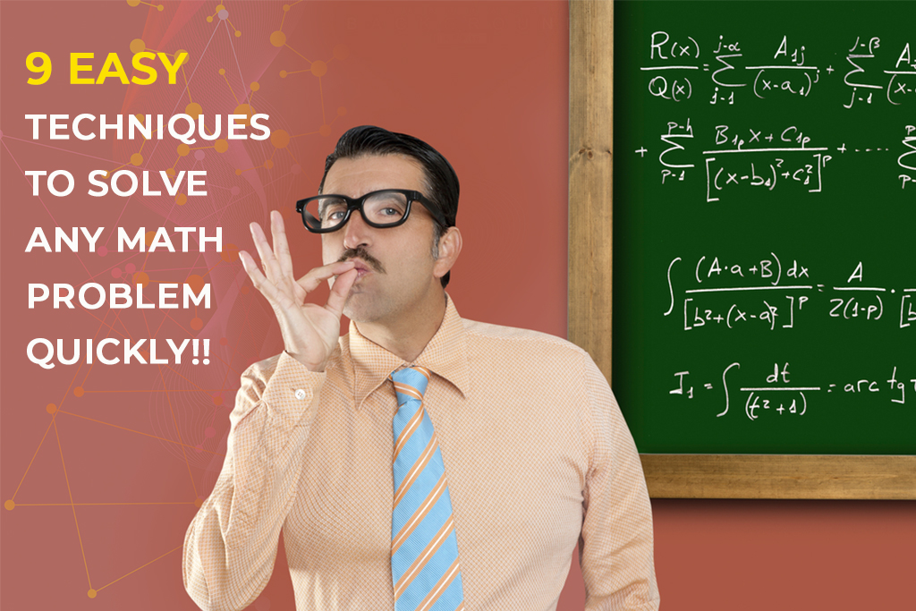 9 easy techniques to solve any math problem quickly!!